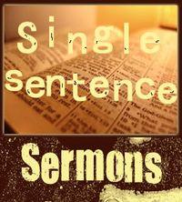Single sentence sermons